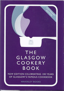 The Glasgow Cookery Book - 100th Anniversary Edition